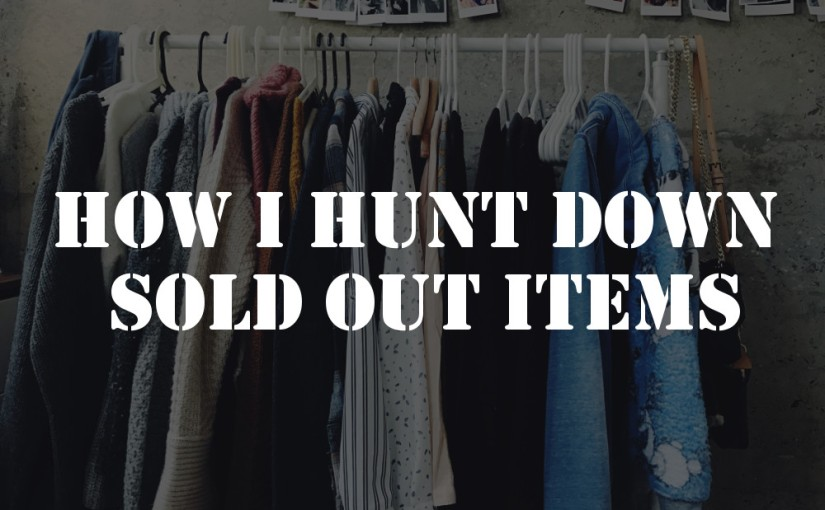 How I hunt down sold out items